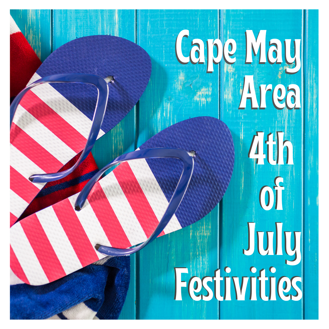Celebrate Independence Day the Cape May Way